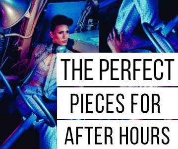 The Perfect Pieces For Afterhours