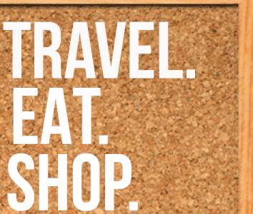 Travel. Eat. Shop.