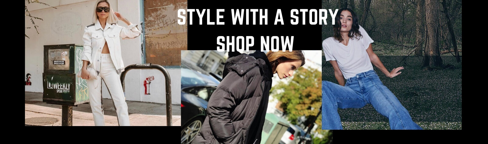STYLE WITH A STORY SHOP NOW 2