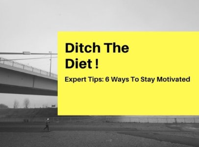 Ditch the diet! Stay Motivated this 2020 Banner